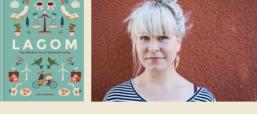 Meet The Swede Behind 'Lagom: The Swedish Art Of Balanced Living'
